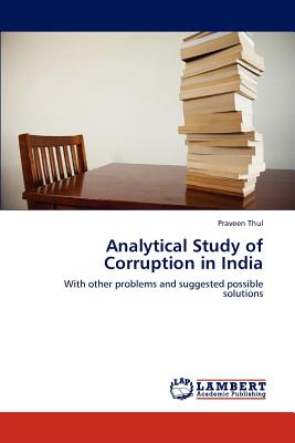 an analysis of corruption in india Case analysis on tma pai v union of india lokpal corruption in india an overviewpdf  corruption in india corruption is widespread in india india is ranked .